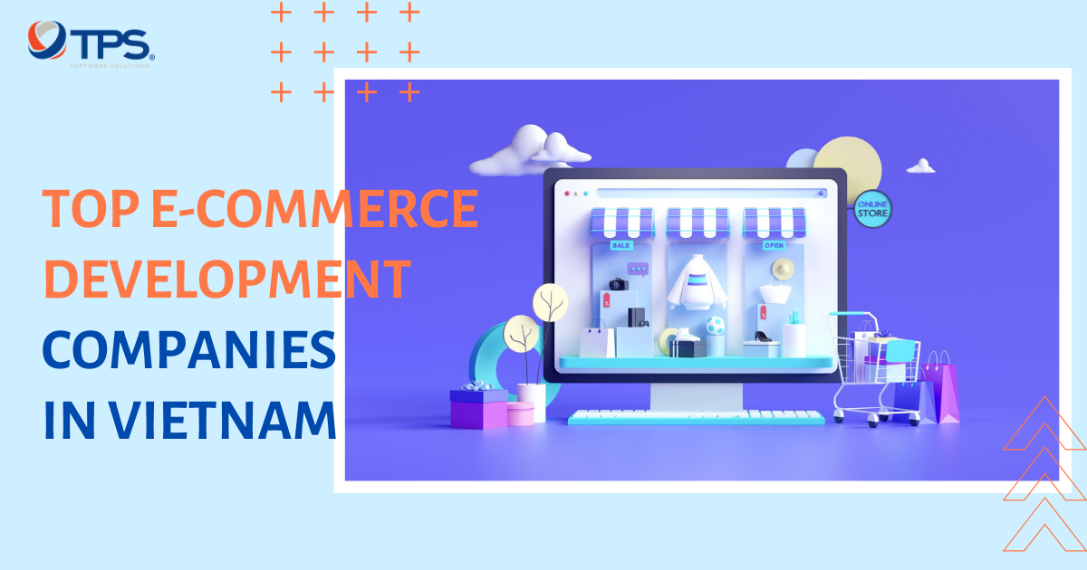 Top E-Commerce Development Companies in Vietnam